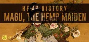 History of Hemp: Magu
