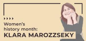 Womens History Month Klara Marrozzseky